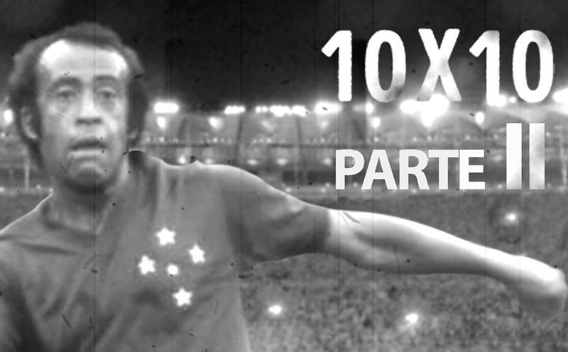 10 x 10 - Ep. 4 - Dirceu Lopes